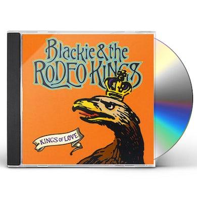 Blackie & The Rodeo Kings KINGS OF LOVE CD