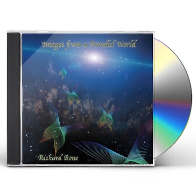Richard Bone IMAGES FROM A PARALLEL WORLD CD
