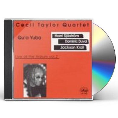 Cecil Taylor QU'A YUBA: LIVE AT THE IRIDIUM VOL 2 CD