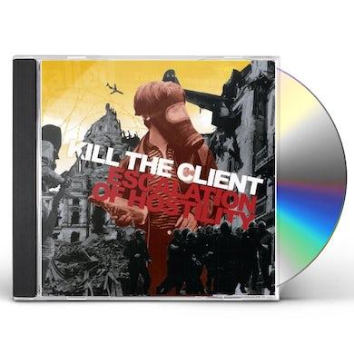 Kill The Client ESCALATION OF HOSTILITY CD