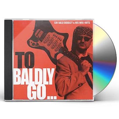 TO BALDLY GO CD