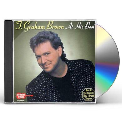 T Graham Brown AT HIS BEST CD