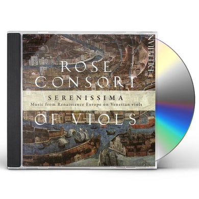 Rose Consort of Viols SERENISSIMA-MUSIC FROM RENAISSANCE EUROPE ON CD