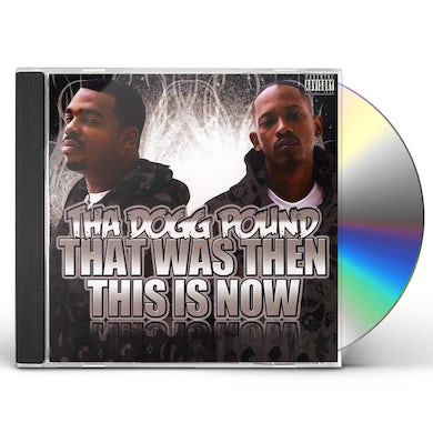 Tha Dogg Pound THAT WAS THEN THIS IS NOW CD