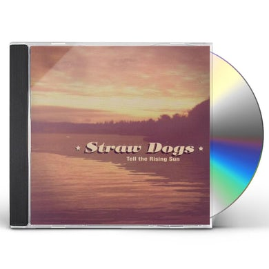 Straw Dogs TELL THE RISING SUN CD