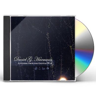 Daniel G. Harmann ANTHEMS FROM THE GENTLE WAR CD