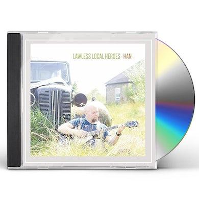 Han LAWLESS LOCAL HEROES CD