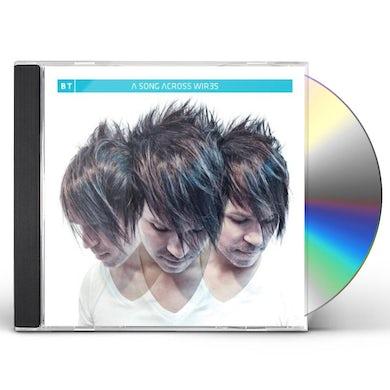 BT SONG ACROSS WIRES CD
