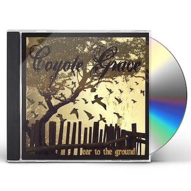 Coyote Grace EAR TO THE GROUND CD