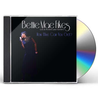 Bettie Mae Fikes HOW BLUE CAN YOU GET? CD