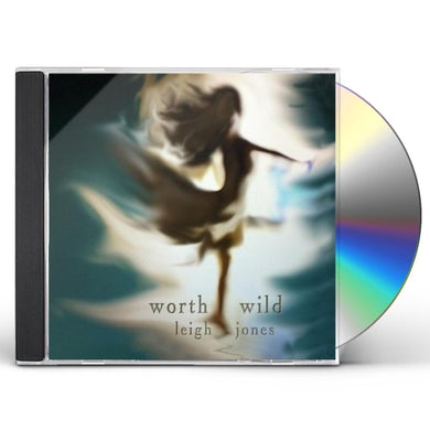 Leigh Jones WORTH WILD CD
