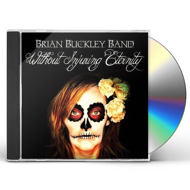 Brian Buckley WITHOUT INJURING ETERNITY CD