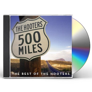 Hooters 500 MILES: BEST OF CD