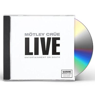 Mötley Crüe LIVE: ENTERTAINMENT OR DEATH CD