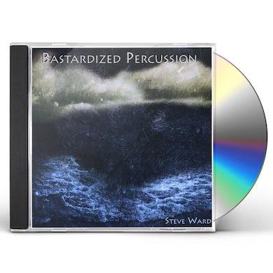 Steve Ward BASTARDIZED PERCUSSION CD
