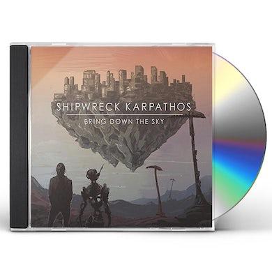 Shipwreck Karpathos BRING DOWN THE SKY CD