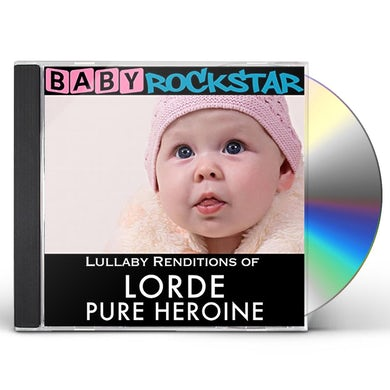 Baby Rockstar  LULLABY RENDITIONS OF LORDE: PURE HEROINE CD