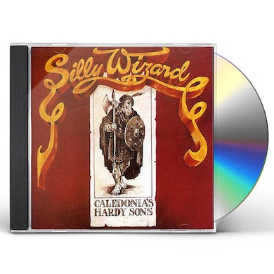 Silly Wizard CALEDONIAS HARDY SONS CD