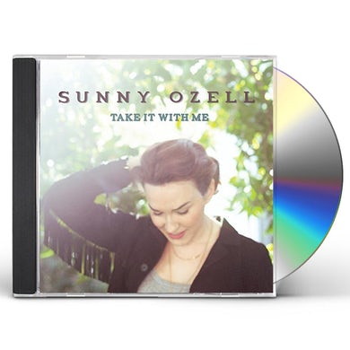 Sunny Ozell TAKE IT WITH ME CD
