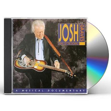 Josh Graves KING OF THE DOBRO; A MUSICAL DOCUMENTARY CD
