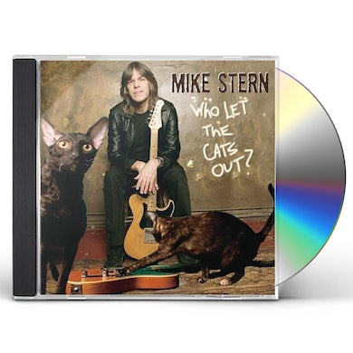 Mike Stern WHO LET THE CATS OUT CD