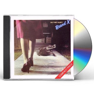 Brand X DO THEY HURT CD
