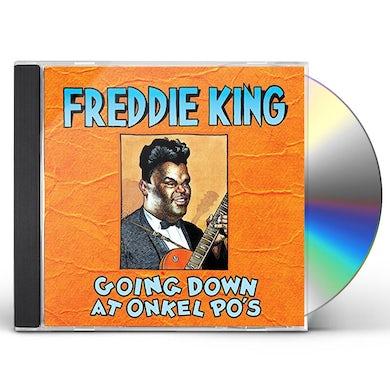 Freddie King GOING DOWN AT ONKEL PO'S CD