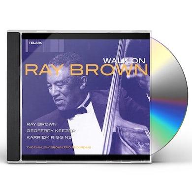 Ray Brown WALK ON CD