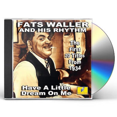 Fats Waller & His Rhythm HAVE A LITTLE DREAM ON ME CD