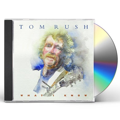 Tom Rush WHAT I KNOW CD