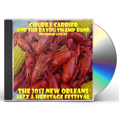 Chubby Carrier LIVE AT JAZZFEST 2017 CD
