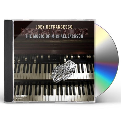 Joey Defrancesco NEVER CAN SAY GOODBYE CD