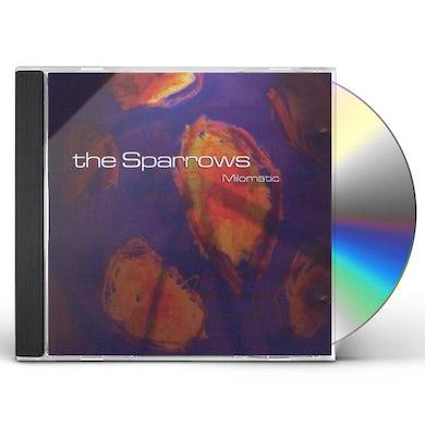 Sparrows MILOMATIC CD