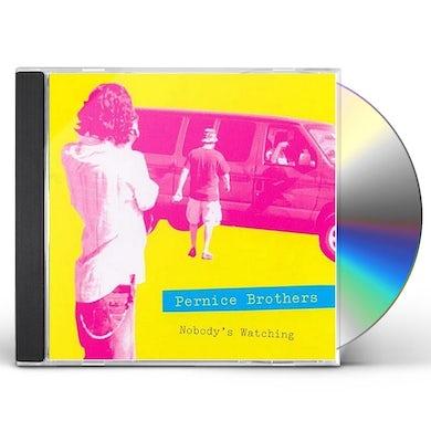 Pernice Brothers NOBODY'S WATCHING NOBODY'S LISTENING CD