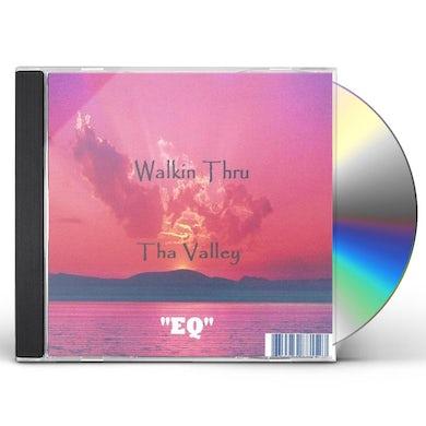 EQ WALKIN THRU THA VALLEY CD