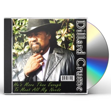 Dillard Crume HES MORE THAN ENOUGH TO MEET ALL MY NEEDS CD