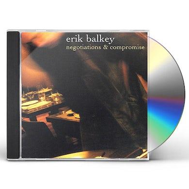 Erik Balkey NEGOTIATIONS & COMPROMISE CD