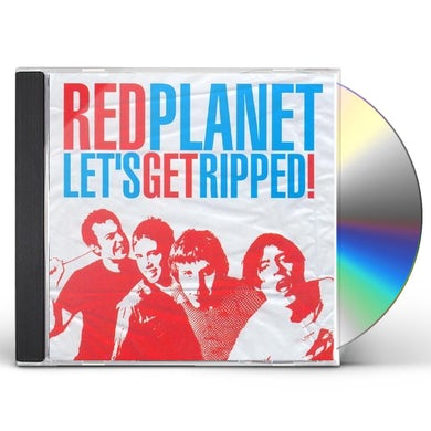 Red Planet LET'S GET RIPPED CD