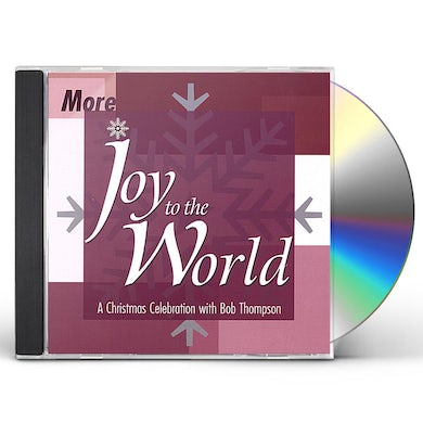 Bob Thompson MORE JOY TO THE WORLD CD
