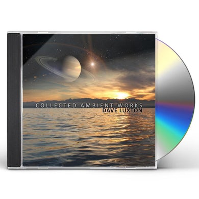 Dave Luxton COLLECTED AMBIENT WORKS CD