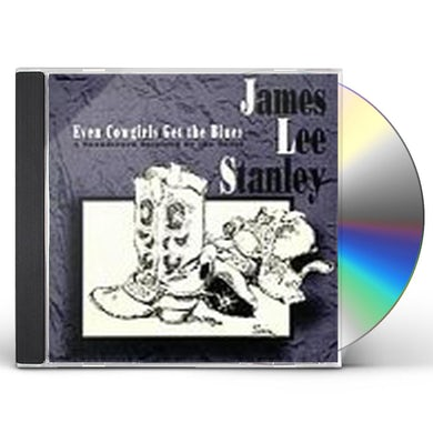 James Lee Stanley EVEN COWGIRLS GET THE BLUES CD