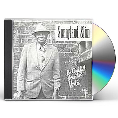 Sunnyland Slim BE CAREFUL HOW YOU VOTE CD