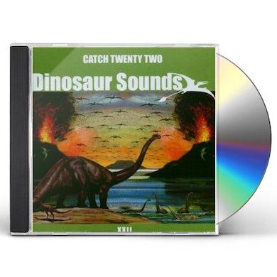Catch 22 DINOSAUR SOUNDS CD
