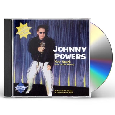 Johnny Powers NEW SPARK (FOR AN OLD FLAME) CD