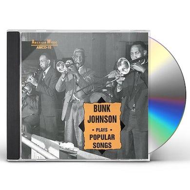 Bunk Johnson PLAYS POPULAR SONGS CD