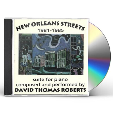 David Thomas Roberts NEW ORLEANS STREETS 1981-1985 SUITE FOR PIANO CD