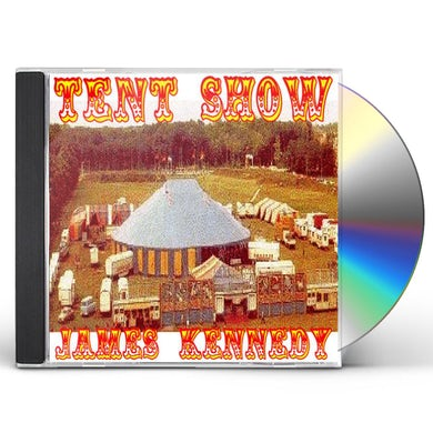 James Kennedy TENT SHOW CD