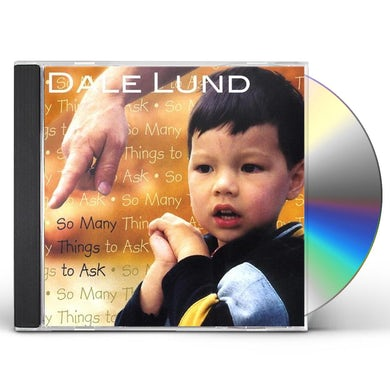 Dale Lund SO MANY THINGS TO ASK CD