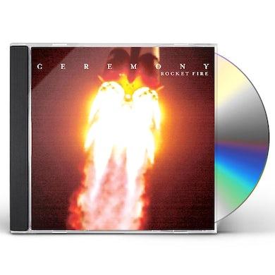 Ceremony ROCKET FIRE CD