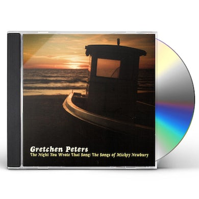Gretchen Peters NIGHT YOU WROTE THAT SONG: SONGS OF MICKEY NEWBURY CD